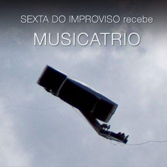Sexta do Improviso recebeu MUSICATRIO