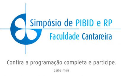 Programa Institucional de Bolsas Iniciação à Docência – PIBID e Programa de Residência Pedagógica da Faculdade Cantareira