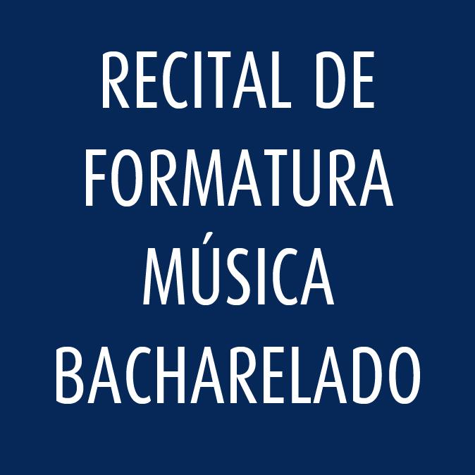 Bacharelado Música • Recital de Formatura