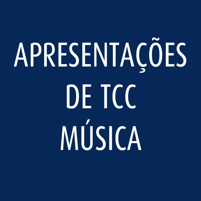 Bacharelado e Licenciatura em Música * Apresentações de TCCs